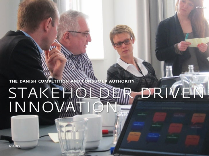 VIA DESIGNthe danish competition and consumer authoritystakeholder driveninnovationjune 2012                              ...