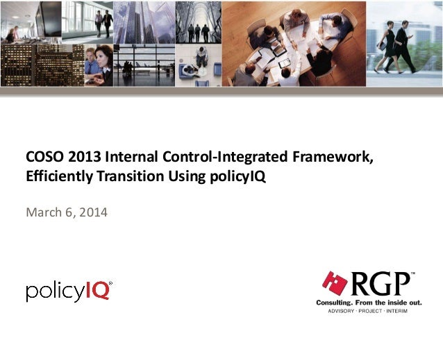 COSO 2013 Internal Control-Integrated Framework, Efficiently Transition Using policyIQ March 6, 2014