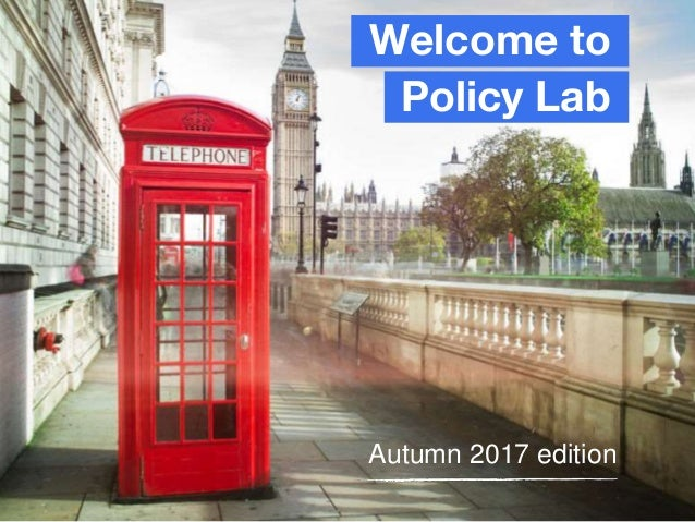 Welcome to Policy Lab Autumn 2017 edition