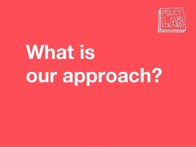 What is our approach?