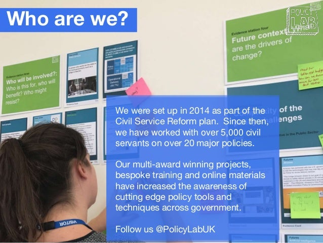 Who are we? We were set up in 2014 as part of the Civil Service Reform plan. Since then, we have worked with over 5,000 ci...