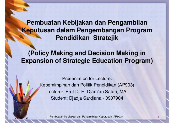Pembuatan Kebijakan dan Pengambilan    Keputusan dalam Pengembangan Program              Pendidikan Stratejik      (Policy...