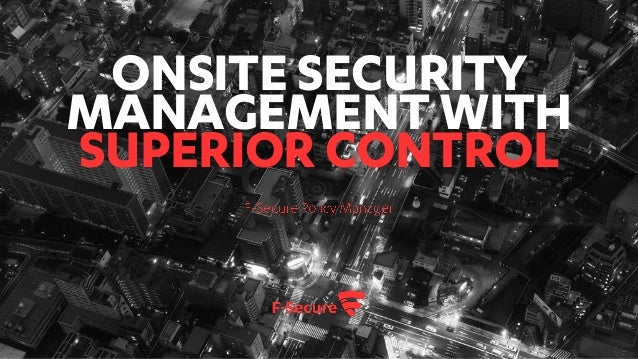ONSITE SECURITY MANAGEMENT WITH SUPERIOR CONTROL