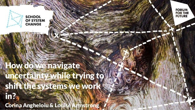 How do we navigate uncertainty while trying to shift the systems we work in? Corina Angheloiu & Louise Armstrong