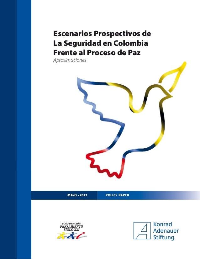 POLICY PAPER Escenarios Prospectivos de La Seguridad en Colombia Frente al Proceso de Paz Aproximaciones
