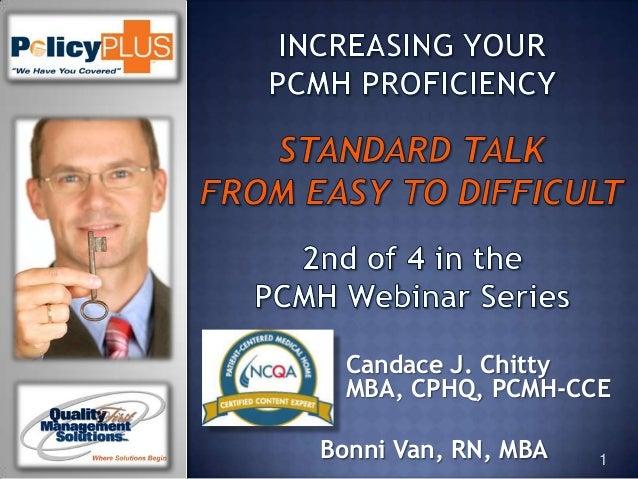 1 Candace J. Chitty MBA, CPHQ, PCMH-CCE Bonni Van, RN, MBA