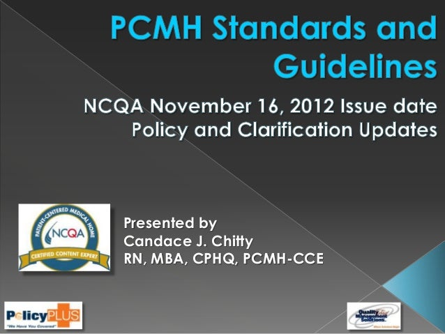 Presented by Candace J. Chitty RN, MBA, CPHQ, PCMH-CCE