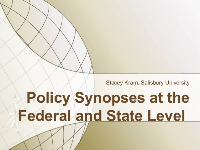 Stacey Kram, Salisbury University Policy Synopses at theFederal and State Level
