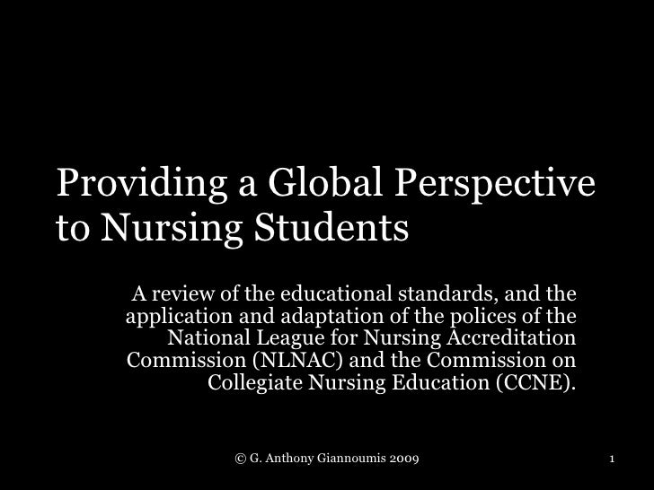 Providing a Global Perspective to Nursing Students A review of the educational standards, and the application and adaptati...