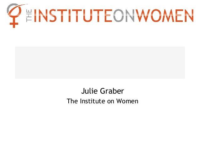 Julie GraberThe Institute on Women