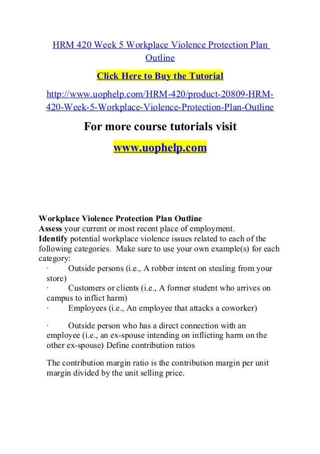 hrm 420 week 5 workplace violence protection plan outline click here to buy the tutorial http