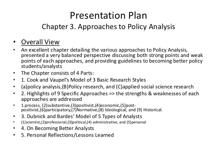 Presentation Plan                Chapter 3. Approaches to Policy Analysis• Overall View•   An excellent chapter detailing ...