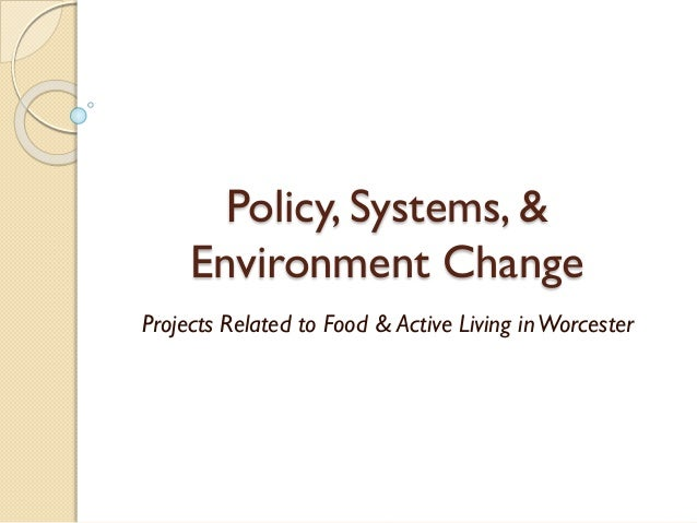 Policy, Systems, & Environment Change Projects Related to Food & Active Living inWorcester