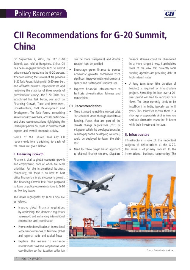4 policy watch Policy Barometer CII Recommendations for G-20 Summit, China On September 4, 2016, the 11th G-20 Summit was ...