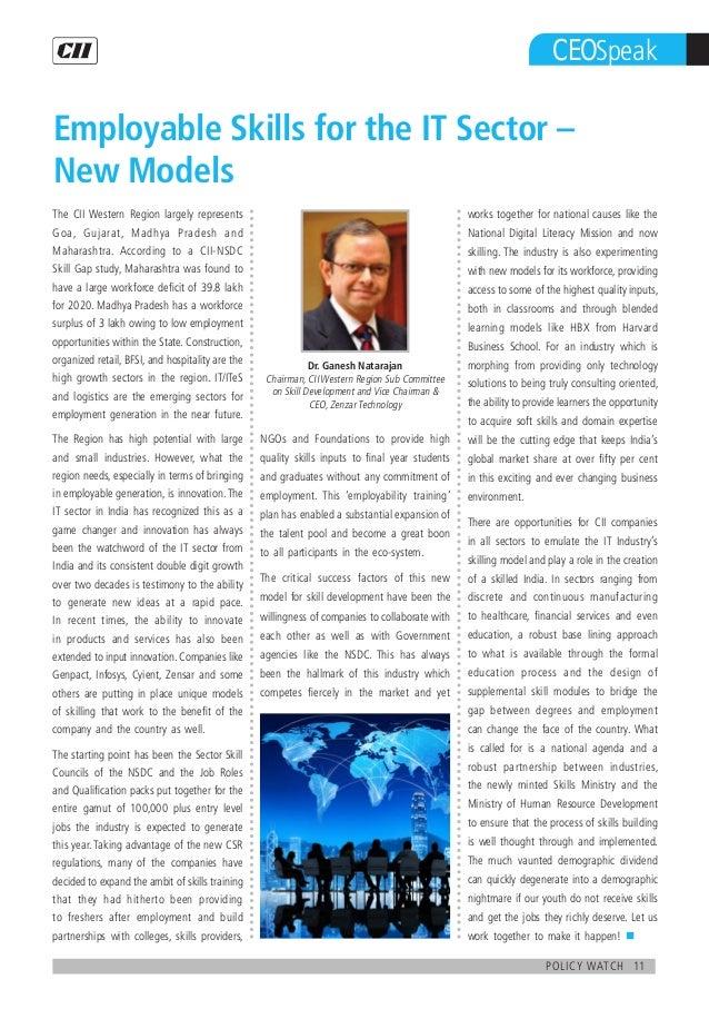 11policy watch CEOSpeak Employable Skills for the IT Sector – New Models Dr. Ganesh Natarajan Chairman, CII Western Region...