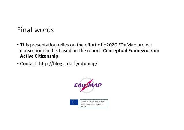 Finalwords • ThispresentationreliesontheeffortofH2020EDuMap project consortiumandisbasedonthereport:Conce...
