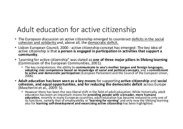 Adulteducationforactivecitizenship • TheEuropeandiscussiononactivecitizenshipemergedtocounteractdeficitsint...