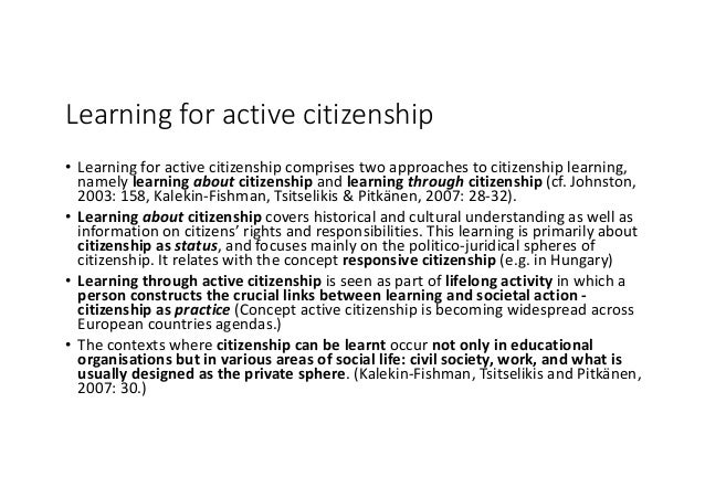 Learningforactivecitizenship • Learningforactivecitizenshipcomprisestwoapproachestocitizenshiplearning, namel...