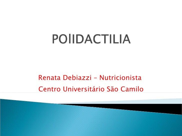 Renata Debiazzi – Nutricionista  Centro Universitário São Camilo