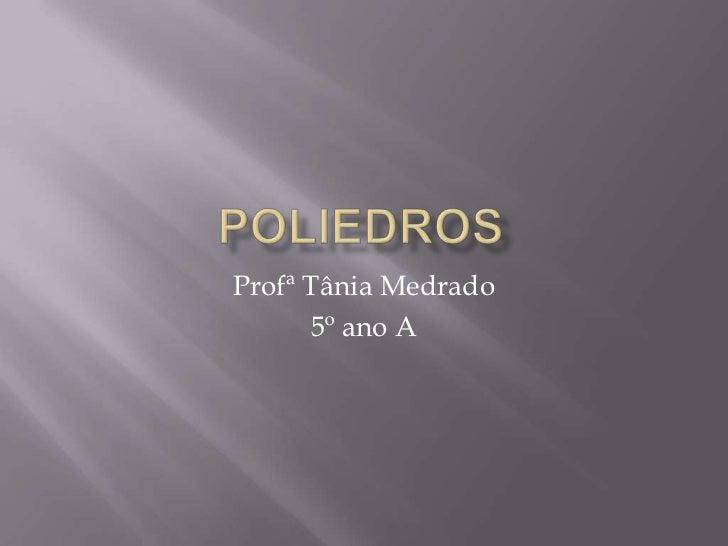Profª Tânia Medrado       5º ano A