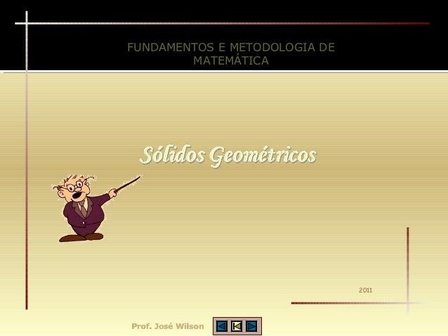 FUNDAMENTOS E METODOLOGIA DE        MATEMÁTICA                               2011Prof. José Wilson