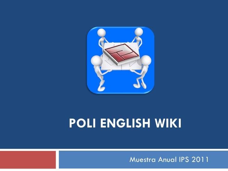 POLI   ENGLISH WIKI Muestra Anual IPS 2011