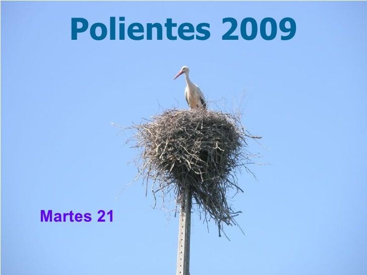 Polientes 2009 Martes 21