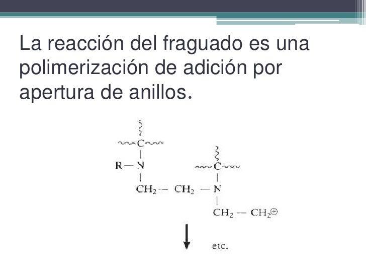 La reacción del fraguado es una polimerización de adición por apertura de anillos.<br />