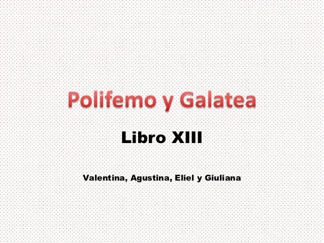 Libro XIIIValentina, Agustina, Eliel y Giuliana