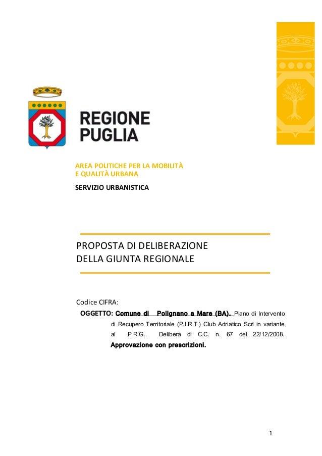 1 AREA POLITICHE PER LA MOBILITÀ E QUALITÀ URBANA SERVIZIO URBANISTICA PROPOSTA DI DELIBERAZIONE DELLA GIUNTA REGIONALE Co...