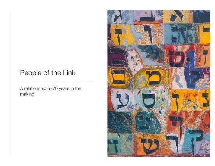 People of the Link <ul><li>A relationship 5770 years in the making </li></ul>Deborah Schultz @debs www.deborahschultz.com ...