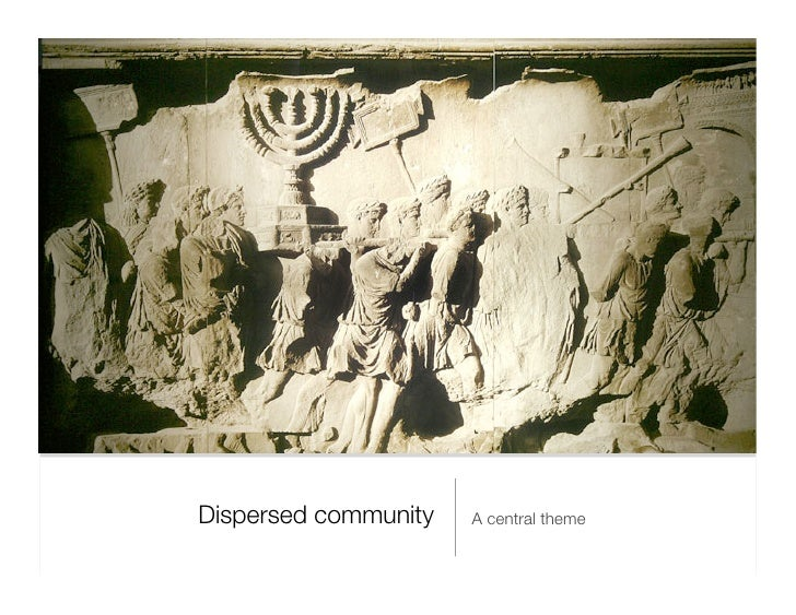 <ul><li>A central theme </li></ul>Dispersed community