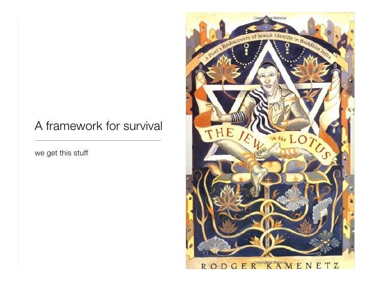 <ul><li>we get this stuff </li></ul>A framework for survival