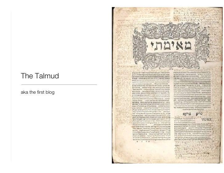 The Talmud <ul><li>aka the first blog </li></ul>