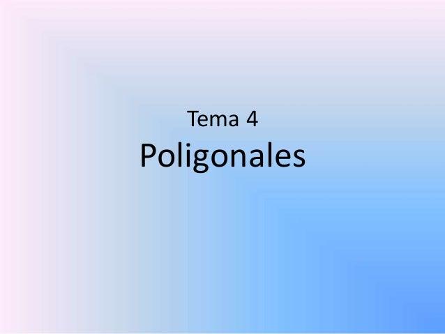 Tema 4 Poligonales