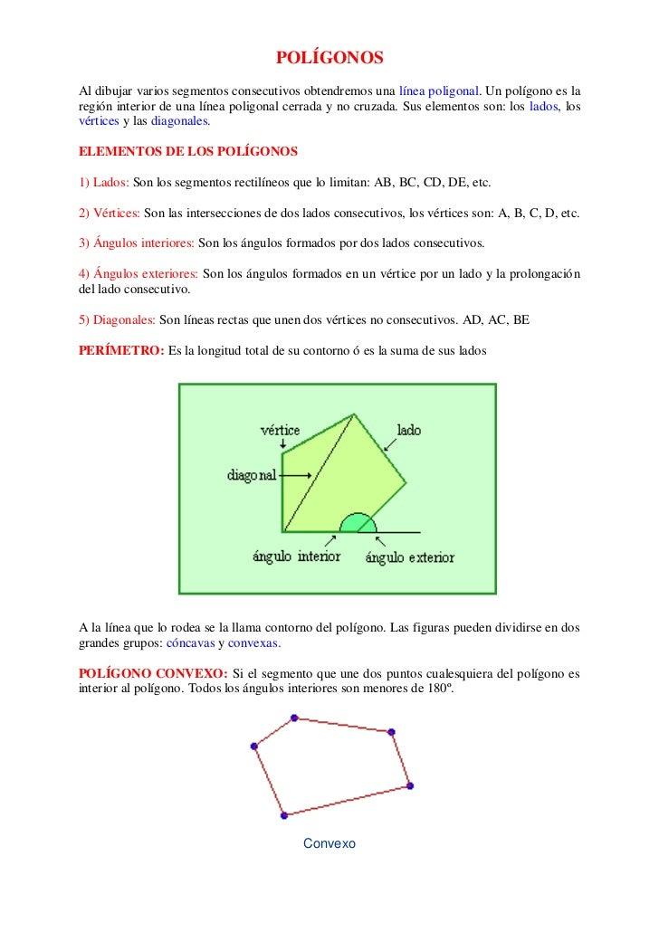 POLÍGONOSAl dibujar varios segmentos consecutivos obtendremos una línea poligonal. Un polígono es laregión interior de una...
