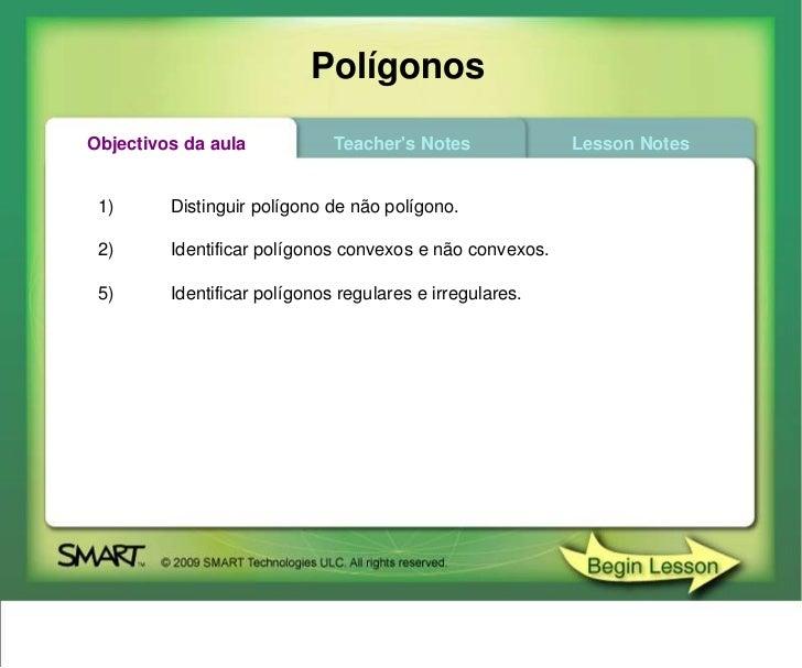 PolígonosObjectivos da aula            Teachers Notes             Lesson Notes 1)      Distinguir polígono de não polígono...