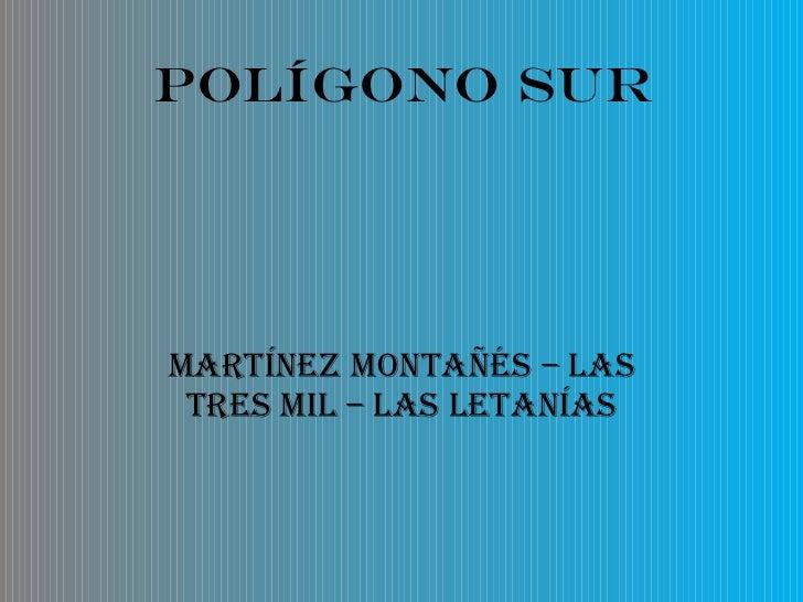 Martínez Montañés – Las Tres Mil – Las Letanías Polígono Sur