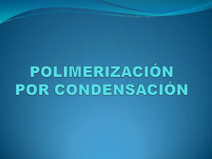  La polimerización es un proceso químico por el que los reactivos o monómeros se agrupan químicamente entre sí, dando lug...