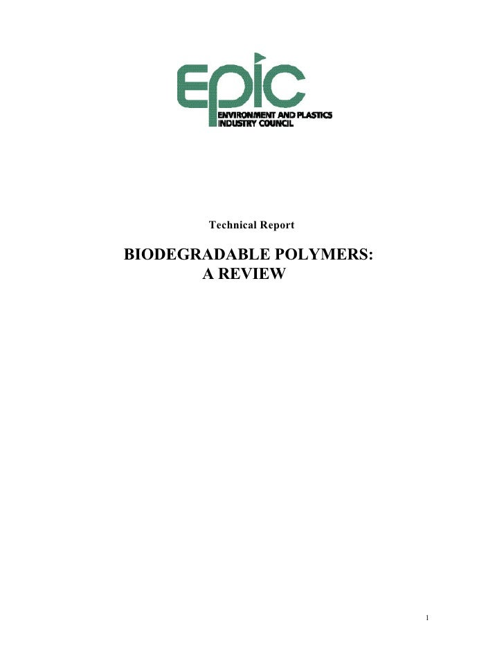 Technical Report  BIODEGRADABLE POLYMERS:        A REVIEW                               1