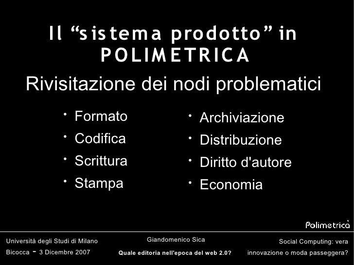 """I l """"s is tem a pro do tto """" in                 POLIM E TR IC A       Rivisitazione dei nodi problematici                 ..."""
