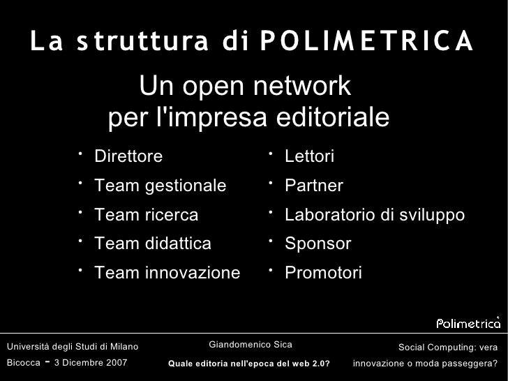 L a s truttura di P O L I M E T R I C A                           Un open network                         per l'impresa ed...