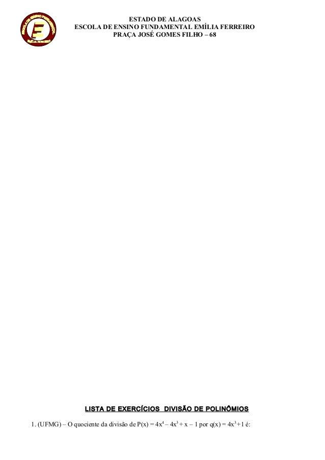 ESTADO DE ALAGOAS ESCOLA DE ENSINO FUNDAMENTAL EMÍLIA FERREIRO PRAÇA JOSÉ GOMES FILHO – 68 LISTA DE EXERCÍCIOS DIVISÃO DE ...