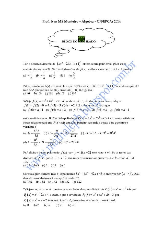 Prof. Ivan MS Monteiro – Álgebra – CN/EPCAr 2014  BLOCO DO  1) No desenvolvimento de  ( ax  2  IRADO!  5  − 2bx + c + 1) o...