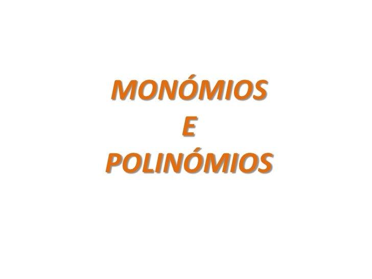 MONÓMIOS     EPOLINÓMIOS