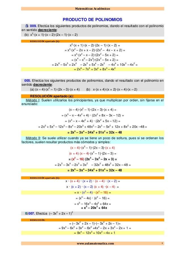 Matemáticas Académicas www.aulamatematica.com 1 PRODUCTO DE POLINOMIOS 009. Efectúa los siguientes productos de polinomios...