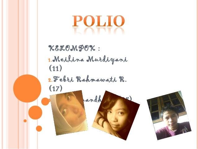 KELOMPOK : 1.Meilina Murdiyani (11) 2.Febri Rahmawati R. (17) 3.M. Rahmandhani (28)