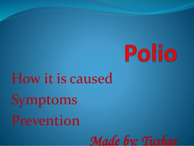 How it is caused Symptoms Prevention Made by: Tushar