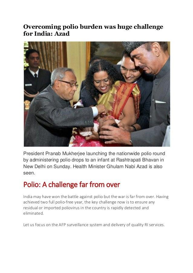 Overcoming polio burden was huge challengefor India: AzadPresident Pranab Mukherjee launching the nationwide polio roundby...