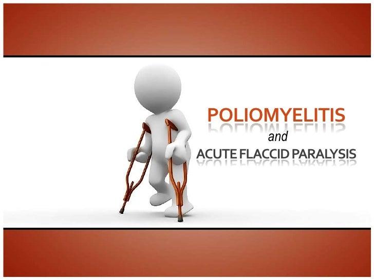 POLIOMYELITIS          andACUTE FLACCID PARALYSIS